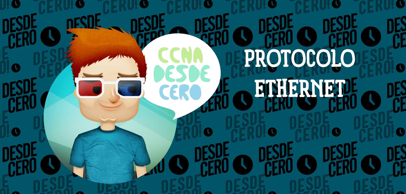 Protocolo Ethernet: Características y Funcionamiento - CCNA desde Cero