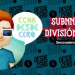 Subnetting Dividir Red en Subredes