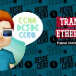 Tramas Ethernet CCNA