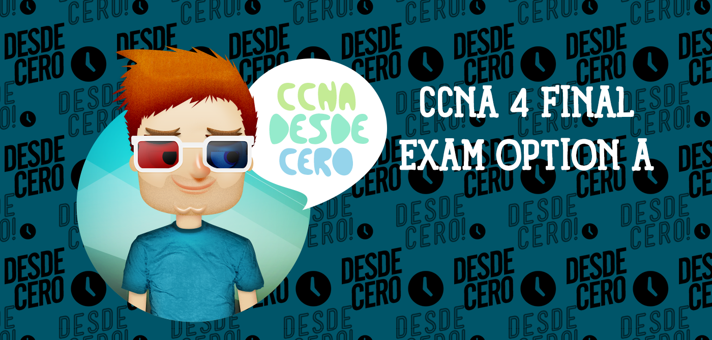 CCNA 4 Final Exam Answers Option A