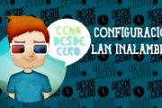 Configuración de LAN Inalámbricas