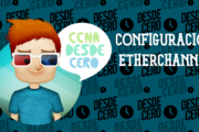 Configuración Agregado de Enlaces EtherChannel