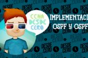 Implementación Básica de OSPF y OSPFv2