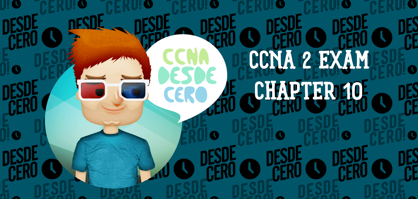 CCNA 2 Chapter 10 Exam Answers