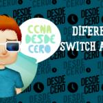 Diferencias entre Switch administrado y no administrado