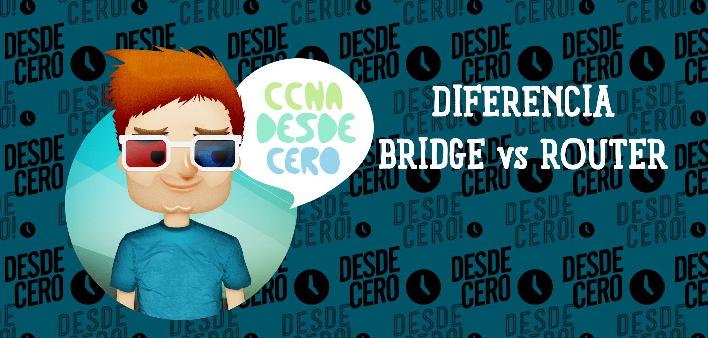 Diferencias Bridge y Router