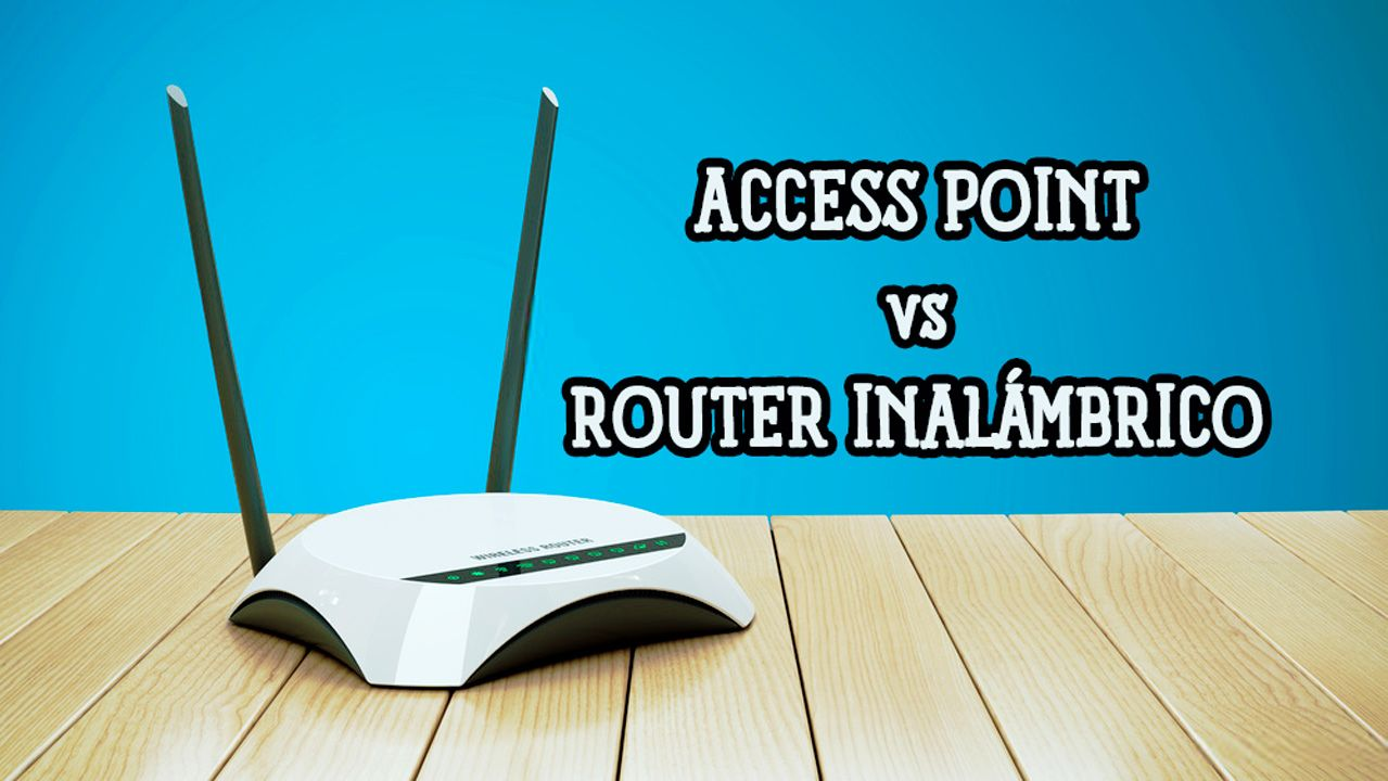 Diferencia entre Access Point y Router