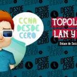 Topologías Red LAN y WAN