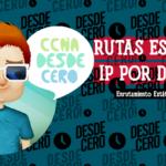 Configurar Rutas Estáticas de IP por Defecto