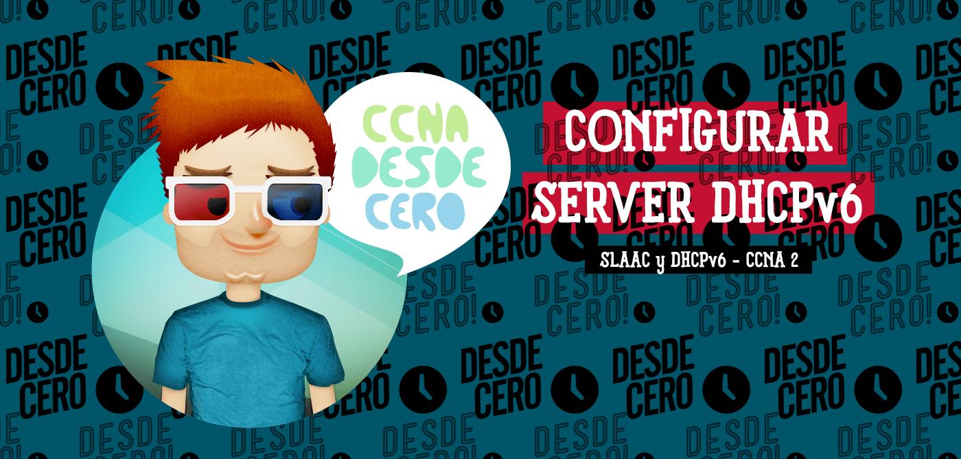 Configurar servidor DHCPv6 con estado y sin estado