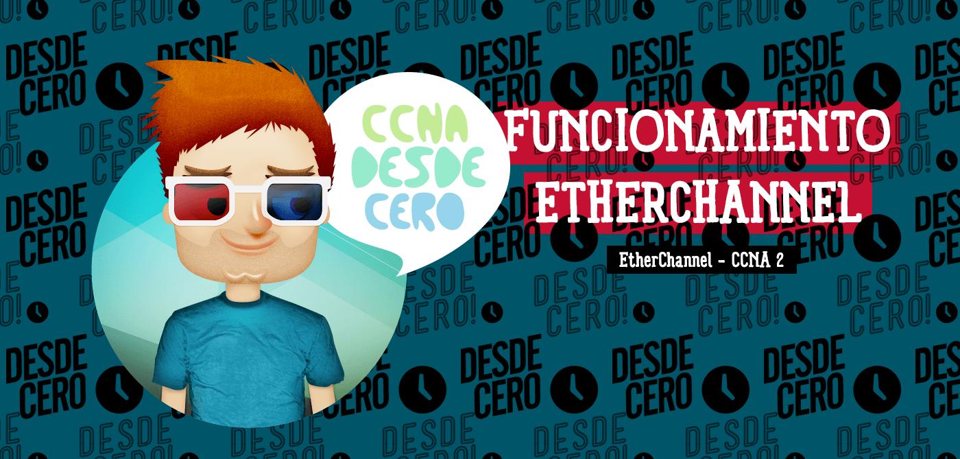 Funcionamiento de EtherChannel