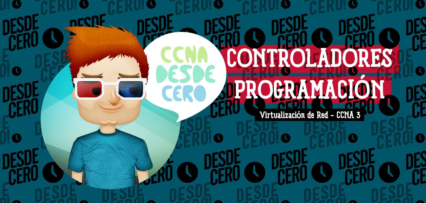Controladores Programación Red CCNA