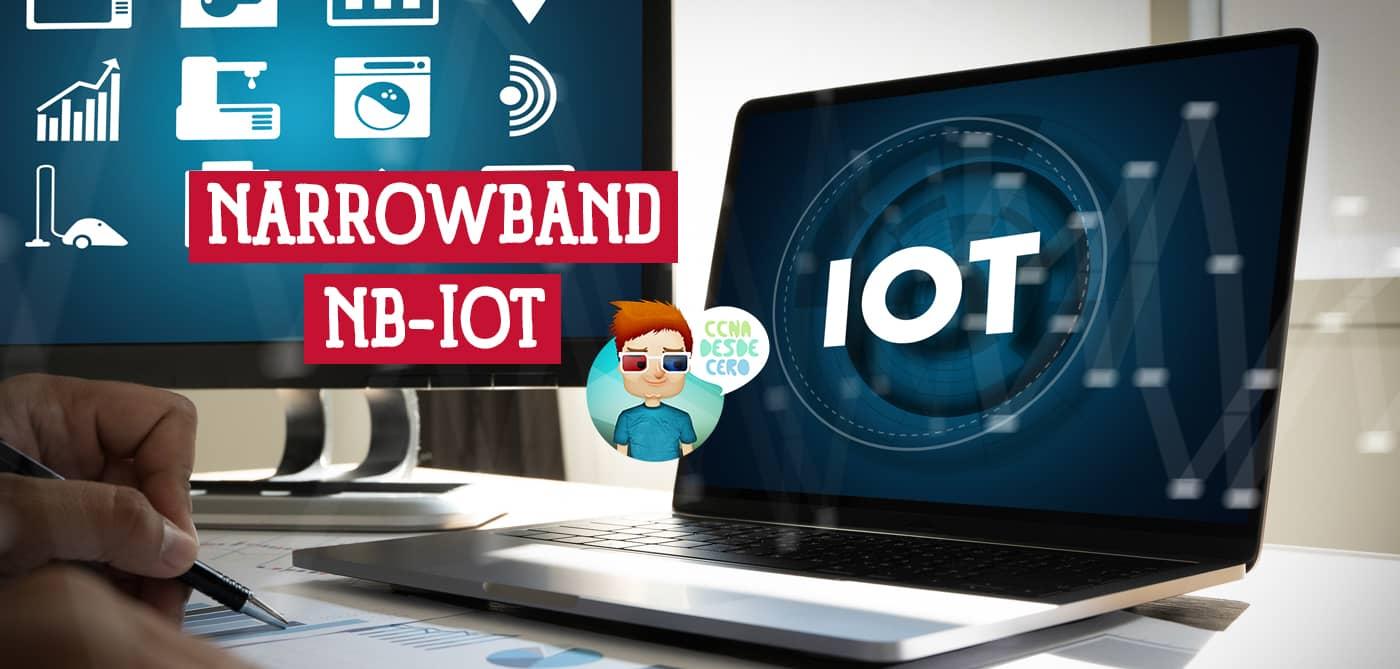 Narrowband-IoT NB-IoT Qué es y para qué sirve